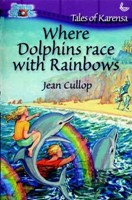 Where Dolphins Race With Rainbows