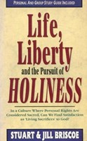 Life, Liberty and the Pursuit of Holiness