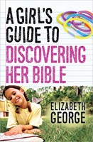 Girl's Guide To Discovering Her Bible, A