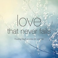 Love That Never Fails