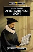 John Calvin: After Darkness Light