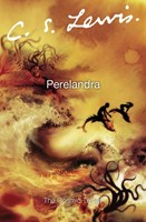 The Cosmic Trilogy: Book 2 Perelandra