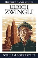 Bitesize Biographies: Ulrich Zwingli
