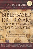 The Bible-Based Dictionary Of Prophetic Symbols (Paperback)