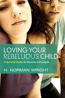 Loving Your Rebellious Child