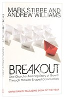 Breakout: One Church's Amazing Story Of Growth Through Miss (Paperback)
