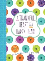 Thankful Heart Is A Happy Heart, A (Hard Cover)