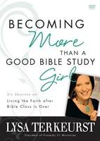 Becoming More Than a Good Bible Study Girl (DVD)