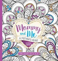 Mommy and Me: A Mother's Heart Colouring Book
