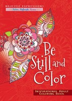 Be Still And Color: Colouring Book (Paperback)