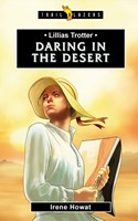 Lilias Trotter; Daring In The Desert