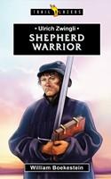 Ulrich Zwingli; Shepherd Warrior