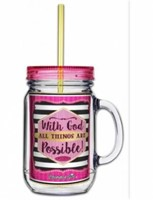 Acrylic Mason Jar w/ Straw - All Things Are Possible