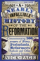 Nearly Infallible History of the Reformation, A.