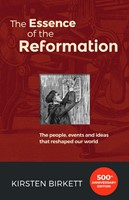 Essence Of The Reformation, The (new edition) (Paper Back)