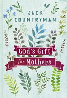 God's Gifts For Mothers