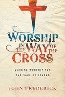 Worship In The Way Of The Cross (Paper Back)