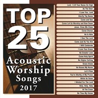Top 25 Acoustic Worship Songs 2017: 2 CD