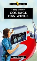 Betty Greene, Courage Has Wings