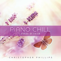 Piano Chill: Songs Of Faith: CD