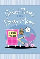 Quiet Times For Busy Moms (Hard Cover)