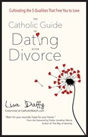 The Catholic Guide To Dating After Divorce (Paperback)