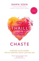 The Thrill Of The Chaste (Catholic Edition) (Paperback)