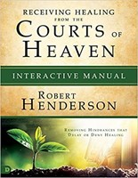 Receiving Healing From The Courts Of Heaven Manual