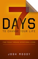 7 Days to Change Your Life