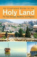 Illustrated Guide to the Holy Land for Tour Groups, Stude (Paper Back)