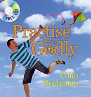 Practise Being Godly (Hard Cover)