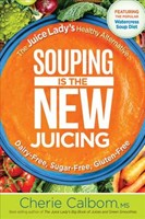 Souping Is The New Juicing (Paperback)