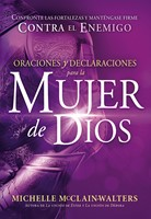 Oraciones y declaraciones para la mujer de Dios / Prayers an