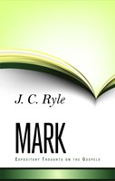 Expository Thoughts On The Gospels - Mark