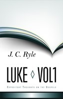 Expository Thoughts On The Gospel - Luke Part 1