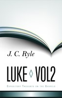 Expository Thoughts On The Gospels - Luke Part 2