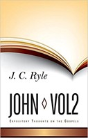 Expository Thoughts On The Gospels - John Part 2