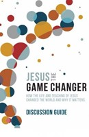 Jesus the Game Changer Discussion Gudie