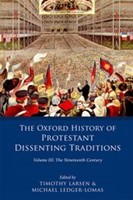Oxford Hisory Of The Protestant Dissenting Traditions Vol.3