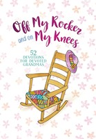 Off My Rocker And On My Knees (Hard Cover)