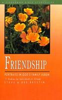 Friendship: Portraits In God'S Family Album (Paperback)