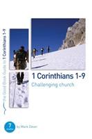 1 Corinthians 1-9: Challenging Church (Good Book Guide)