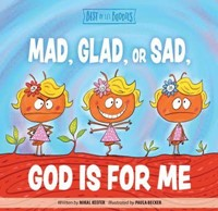 Mad, Glad, Or Sad God Is For Me (Board Book)