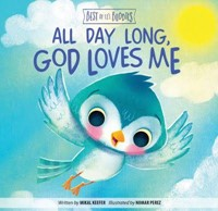 All Day Long, God Loves Me (Board Book)