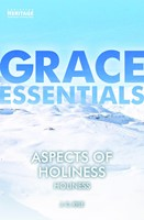 Grace Essentials: Aspects of Holiness