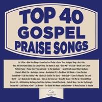 Top 40 Gospel Praise Songs CD