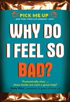 Why Do I Feel So Bad?