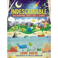 Indescribable: 100 Devotions For Kids