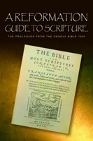 Reformation Guide To Scripture, A
