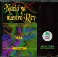Nacio Ya Nuestro Rey CD (CD-Audio)